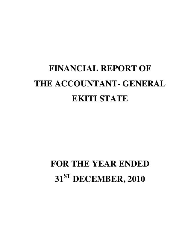FINANCIAL REPORT OF THE ACCOUNTANT- GENERAL EKITI STATE FOR THE YEAR ENDED 31ST DECEMBER, 2010