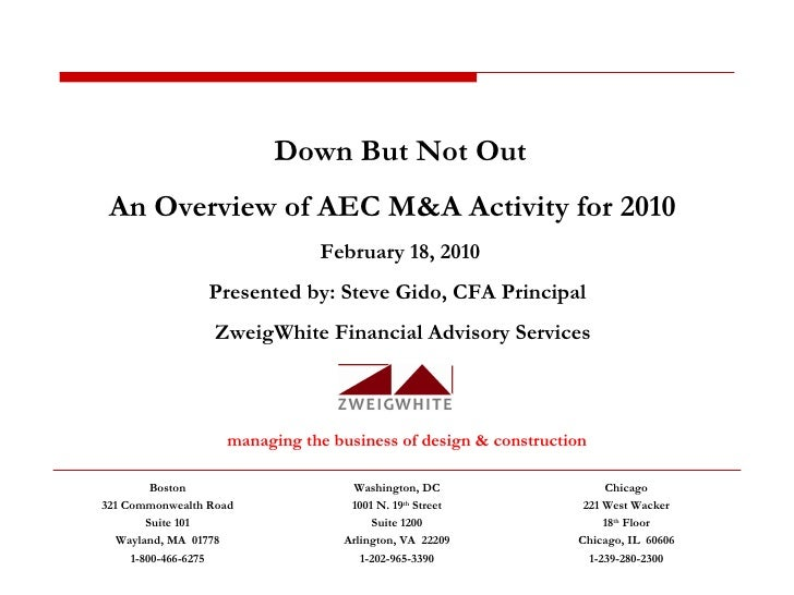 managing the business of design & construction Down But Not Out An Overview of AEC M&A Activity for 2010  February 18, 201...