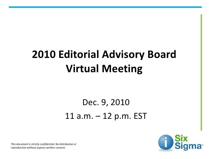 2010 Editorial Advisory Board Virtual Meeting<br />Dec. 9, 2010<br />11 a.m. – 12 p.m. EST<br />This document is strictly ...