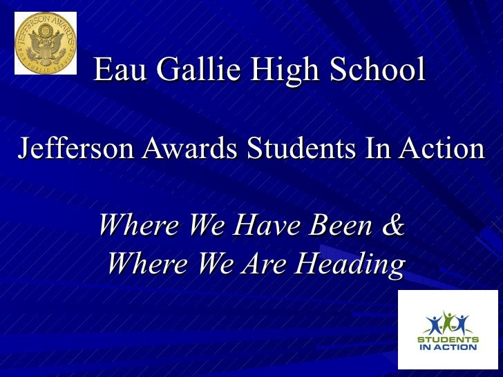 Eau Gallie High School Jefferson Awards Students In Action  Where We Have Been &  Where We Are Heading