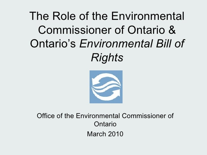 The Role of the Environmental Commissioner of Ontario & Ontario's  Environmental Bill of Rights Office of the Environmenta...