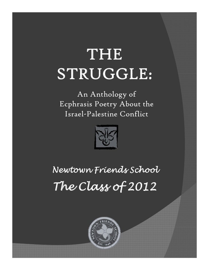 THE STRUGGLE:       An Anthology of  Ecphrasis Poetry About the   Israel-Palestine Conflict     Newtown Friends School  Th...