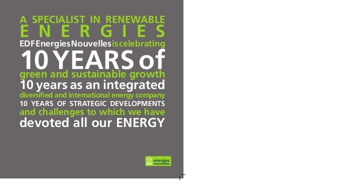 A speciAlist in renewAblee n e r g i e seDF energies nouvelles is celebrating10 yeArs ofgreen and sustainable growth10 yea...