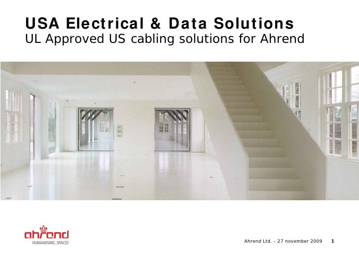 USA Ele ct r ica l & D a t a Solu t ion s UL Approved US cabling solutions for Ahrend                                     ...