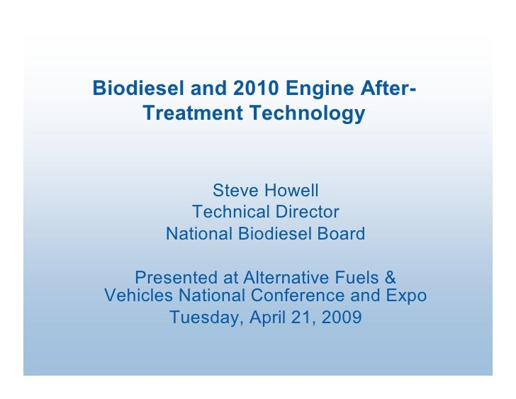 Biodiesel and 2010 Engine After­       Treatment Technology                 Steve Howell             Technical Director   ...
