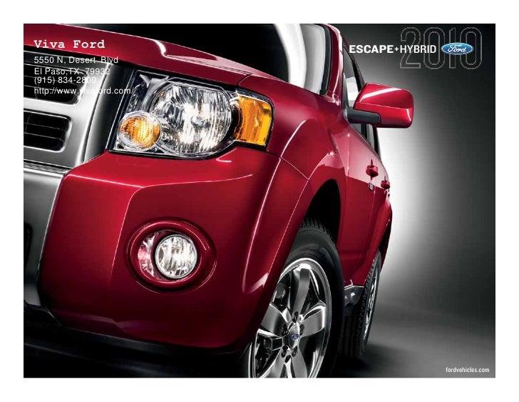Viva Ford                  ESCAPE+HYBRID 5550 N, Desert Blvd El Paso,TX 79932 (915) 834-2800 http://www.vivaford.com/     ...