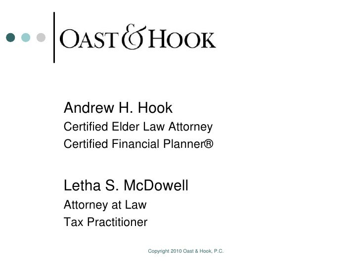 Andrew H. Hook Certified Elder Law Attorney Certified Financial Planner®   Letha S. McDowell Attorney at Law Tax Practitio...