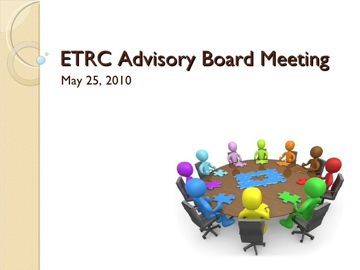 ETRC Advisory Board Meeting May 25, 2010