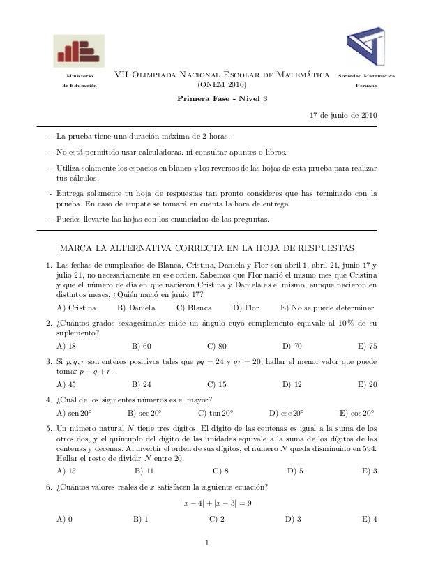 Ministerio VII Olimpiada Nacional Escolar de Matem´atica Sociedad Matem´atica de Educaci´on (ONEM 2010) Peruana Primera Fa...