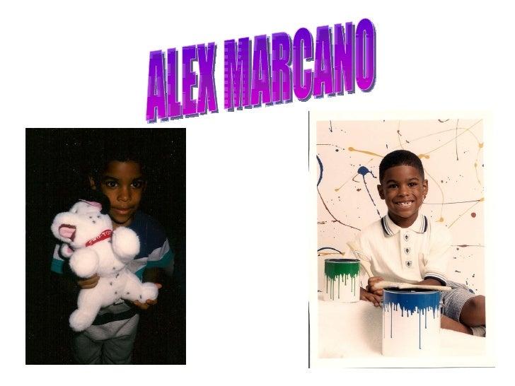 ALEX MARCANO