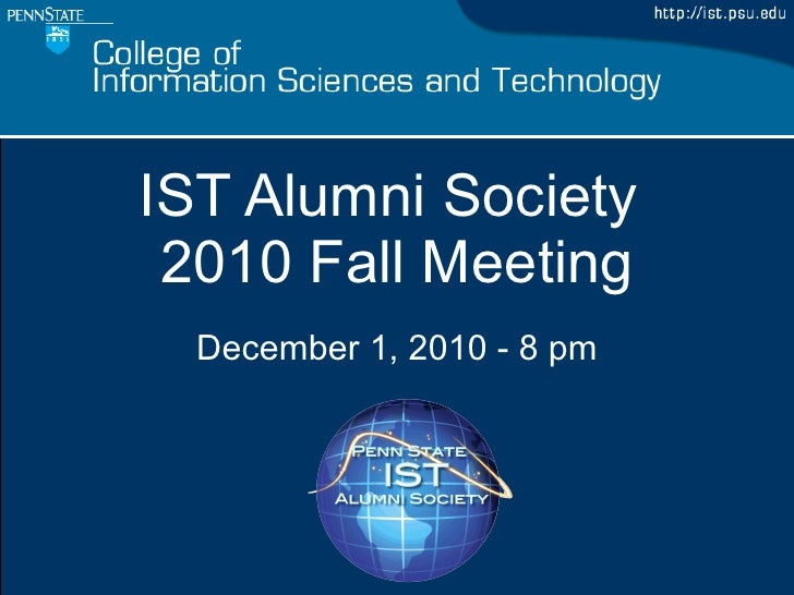 IST Alumni Society  2010 Fall Meeting December 1, 2010 - 8 pm