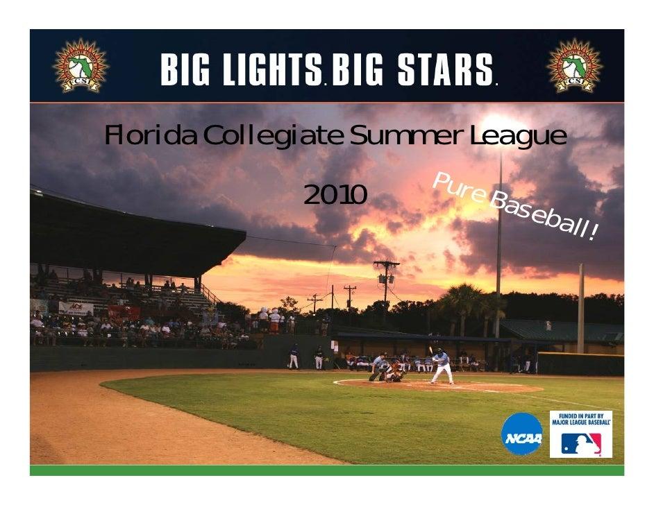 Florida Collegiate Summer League                       P u re              2010              Base                         ...