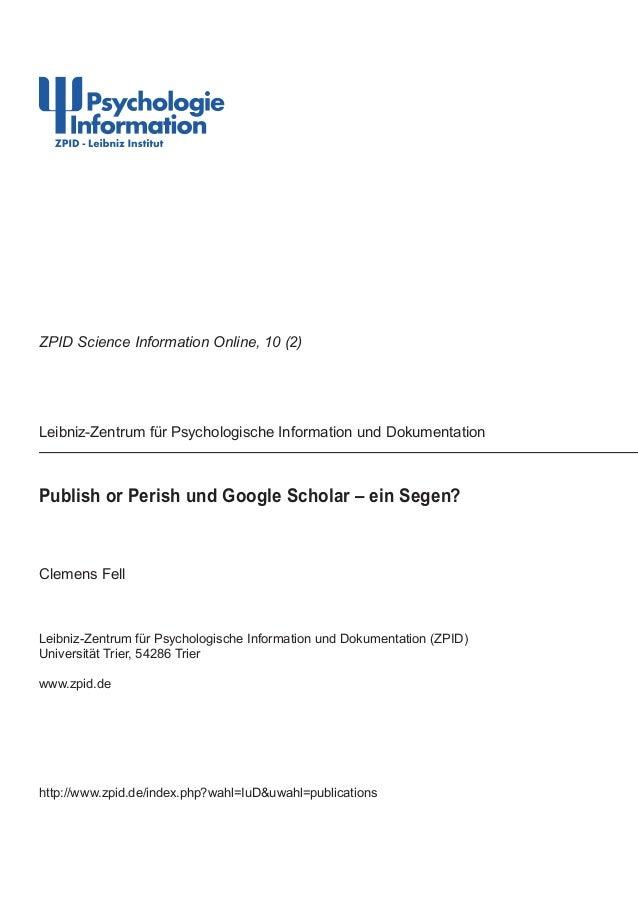 Publish or Perish und Google Scholar – ein Segen?Clemens FellLeibniz-Zentrum für Psychologische Information und Dokumentat...