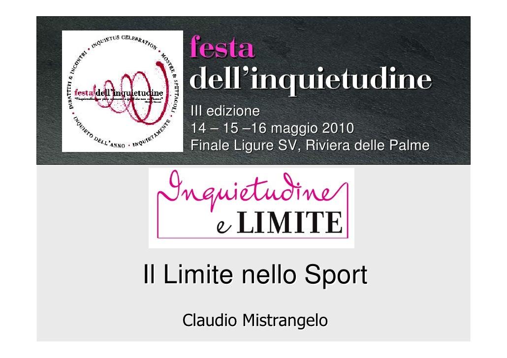 festa     dellÊinquietudine     III edizione     14 – 15 –16 maggio 2010     Finale Ligure SV, Riviera delle Palme     Il ...