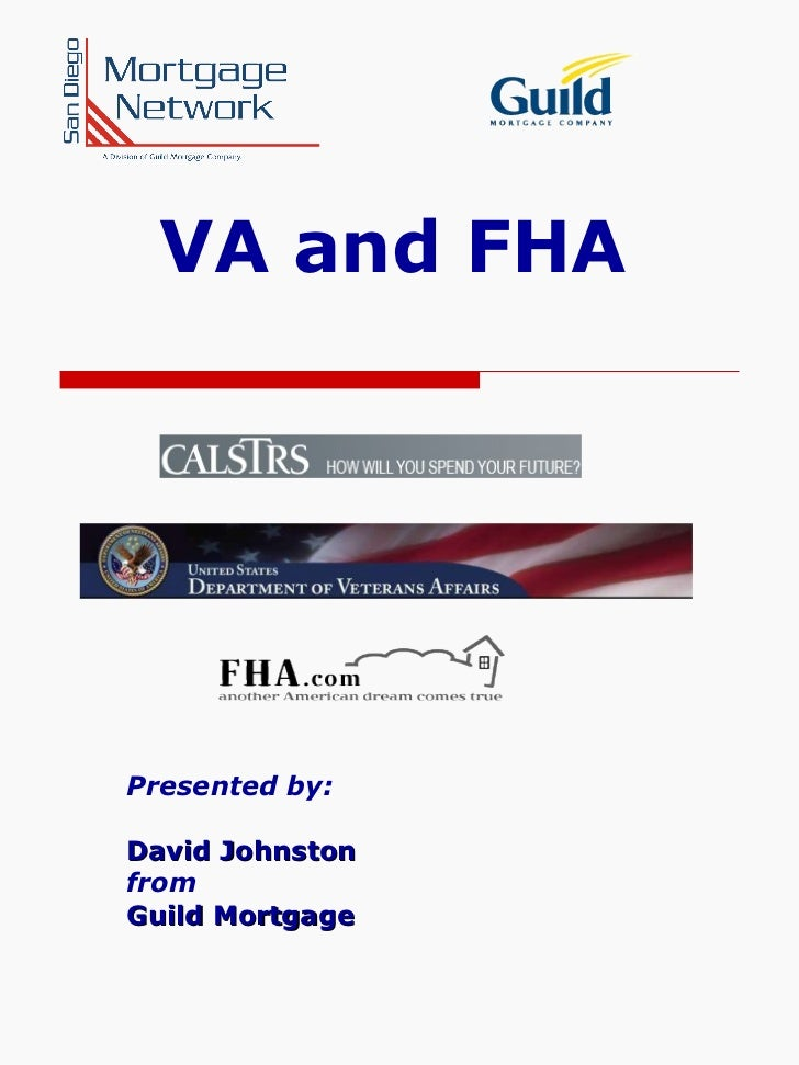VA and FHA Presented by: David Johnston from Guild Mortgage