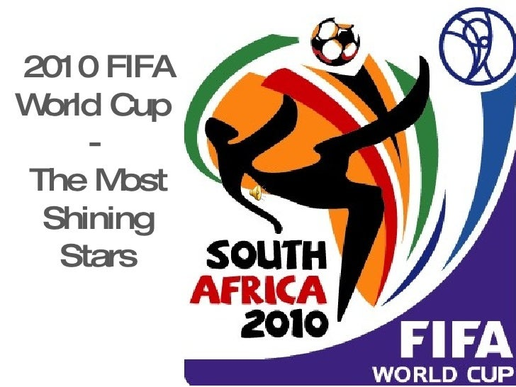 2010 FIFA World Cup  - The Most Shining Stars