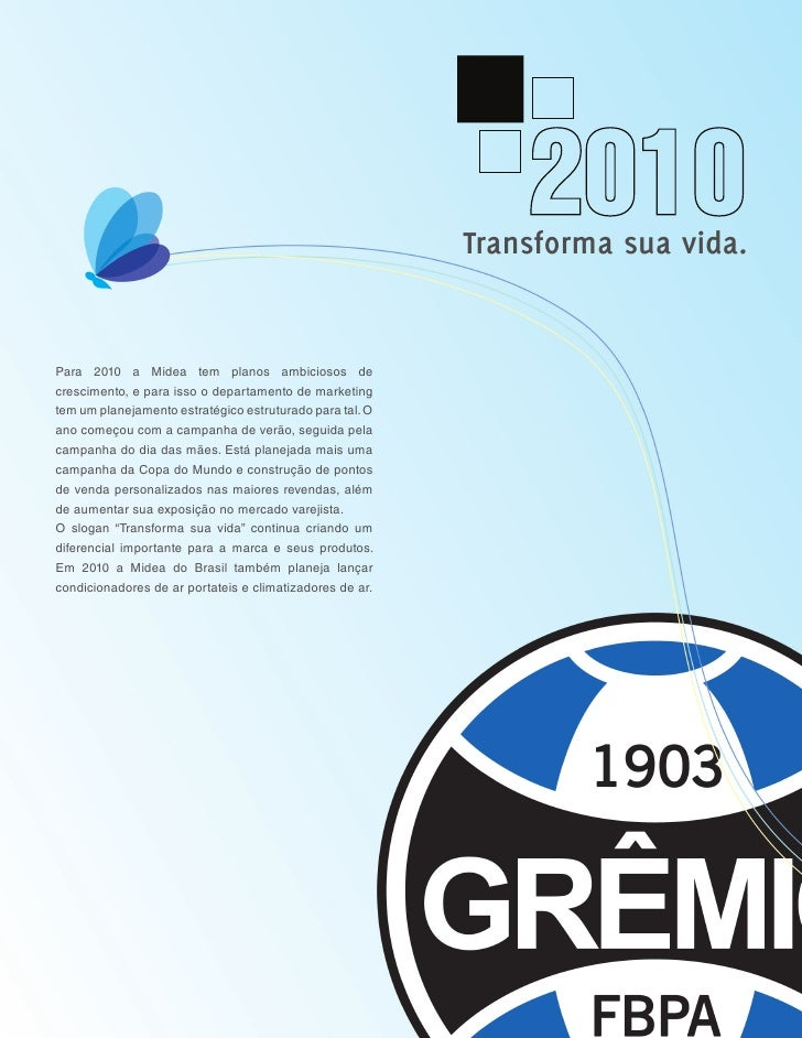 1                                                               Transforma sua vida.   Para 2010 a Midea tem planos ambici...