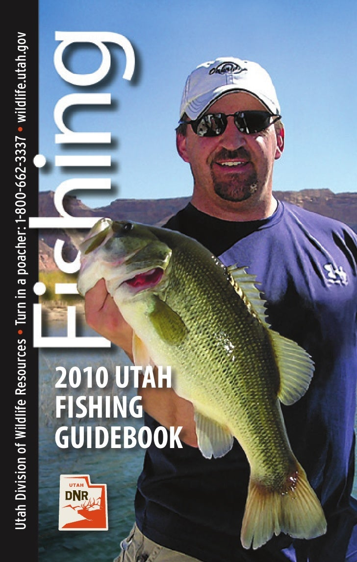 Utah Division of Wildlife Resources • Turn in a poacher: 1-800-662-3337 • wildlife.utah.gov                      FISHING  ...