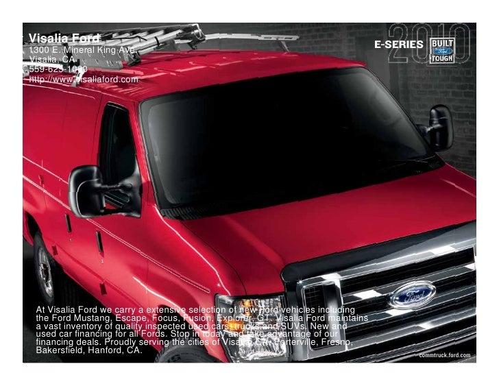 Visalia Ford                                                                        E-SERIES 1300 E. Mineral King Ave. Vis...