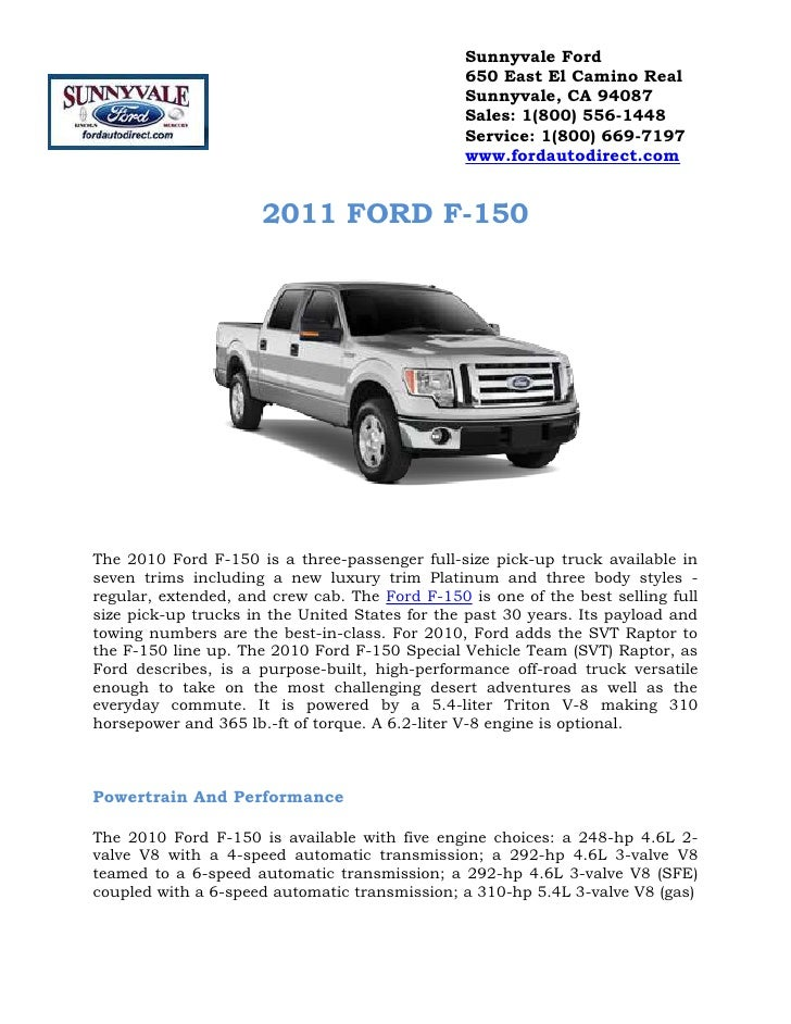 2011 FORD F-150<br />The 2010 Ford F-150 is a three-passenger full-size pick-up truck available in seven trims including a...
