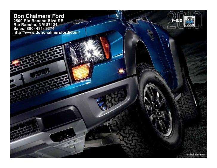 Don Chalmers Ford 2500 Rio Rancho Blvd SE           F-150 Rio Rancho, NM 87124 Sales: 800- 481- 9374 http://www.donchalmer...