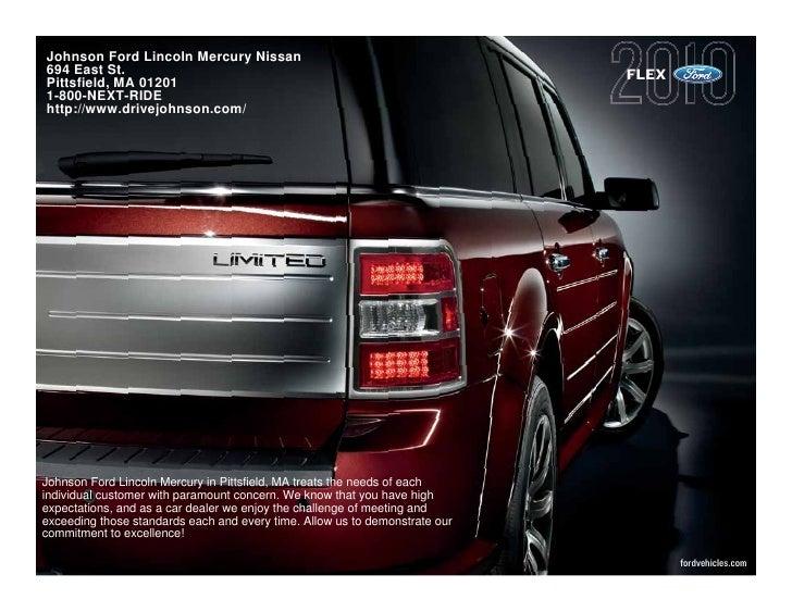 Johnson Ford Lincoln Mercury Nissan 694 East St.                                                                 FLEX Pitt...