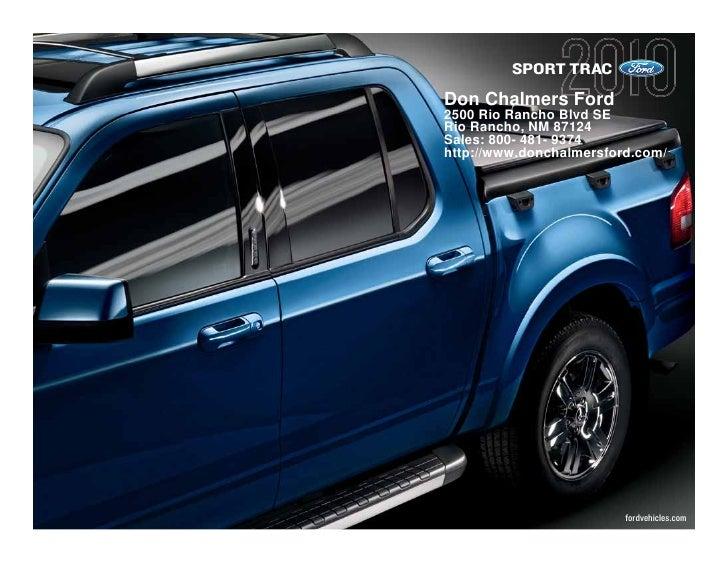SPORT TRAC Don Chalmers Ford 2500 Rio Rancho Blvd SE Rio Rancho, NM 87124 Sales: 800- 481- 9374 http://www.donchalmersford...