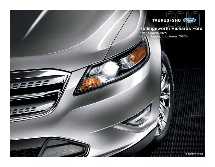 TAURUS+SHO Hollingsworth Richards Ford 7787 Florida Blvd. Baton Rouge, Louisiana 70806 (800) 662-0239                     ...