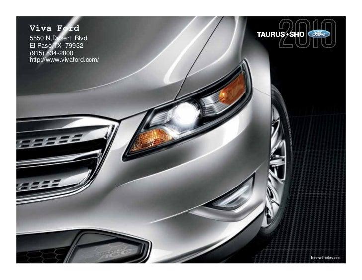 Viva Ford                            TAURUS+SHO 5550 N,Desert Blvd El Paso,TX 79932 (915) 834-2800 http://www.vivaford.com...
