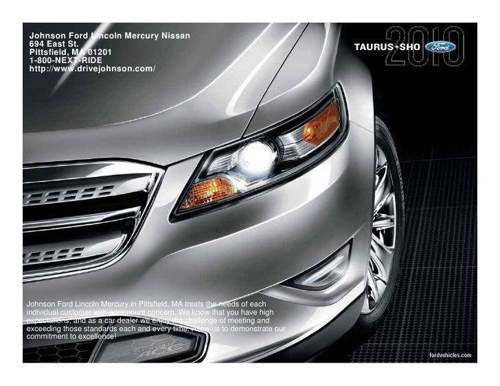 Johnson Ford Lincoln Mercury Nissan 694 East St.                                                                 TAURUS+SH...