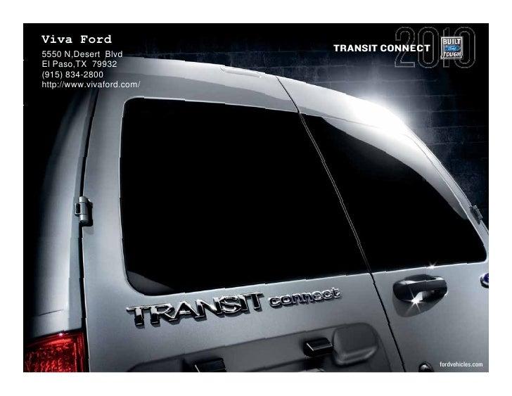 Viva Ford                            TRANSIT CONNECT 5550 N,Desert Blvd El Paso,TX 79932 (915) 834-2800 http://www.vivafor...
