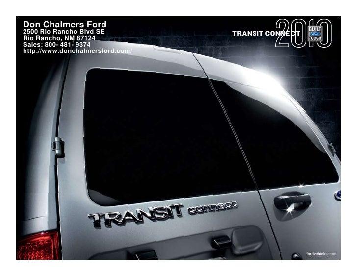 Don Chalmers Ford     2500 Rio Rancho Blvd SE           TRANSIT CONNECT     Rio Rancho, NM 87124     Sales: 800- 481- 9374...