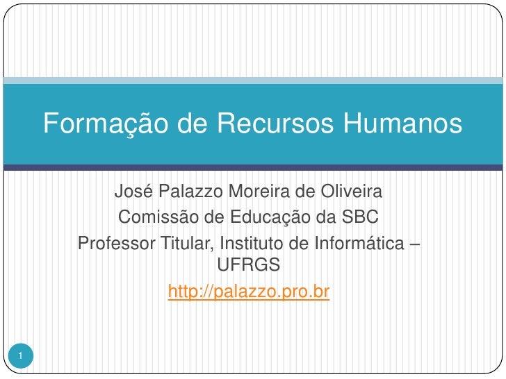 José Palazzo Moreira de Oliveira<br />Comissão de Educação da SBC<br />Professor Titular, Instituto de Informática – UFRGS...