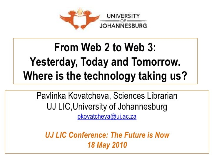 From Web 2 to Web 3: Yesterday, Today and Tomorrow. Where is the technology taking us?<br />PavlinkaKovatcheva, Sciences L...