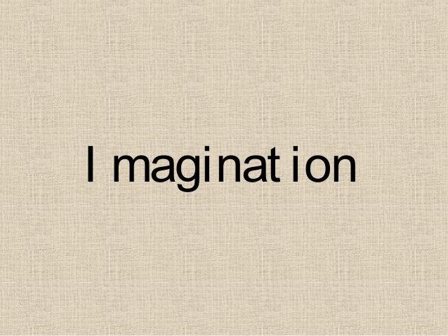 I maginat ion