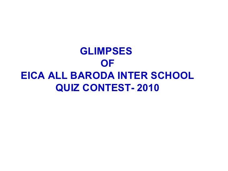 GLIMPSES             OFEICA ALL BARODA INTER SCHOOL      QUIZ CONTEST- 2010