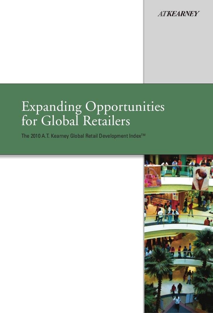 Expanding Opportunitiesfor Global RetailersThe 2010 A.T. Kearney Global Retail Development IndexTM