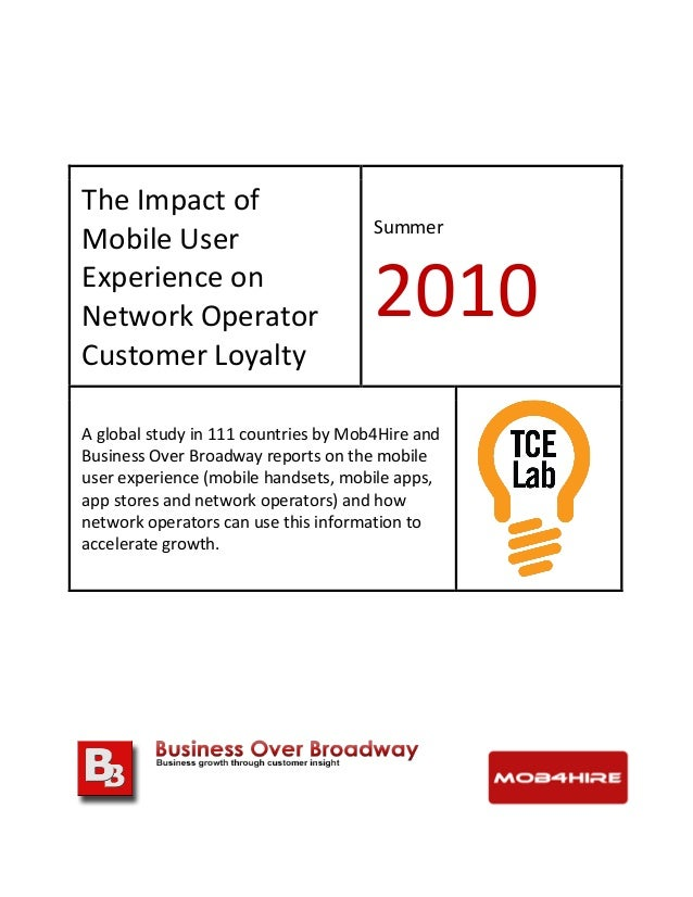 The Impact of Mobile User Experience on Network Operator Customer Loyalty Summer 2010 A ...