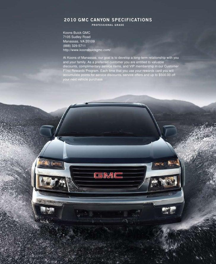 2010 gmc canYon specificaTions                    professional grade   Koons Buick GMC 7105 Sudley Road Manassas, VA 20109...