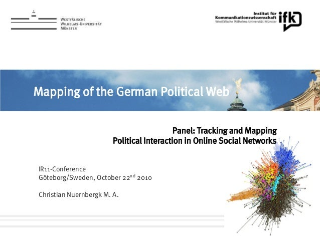 Mapping of the German Political Web Panel: Tracking and Mapping Political Interaction in Online Social Networks IR11-Confe...