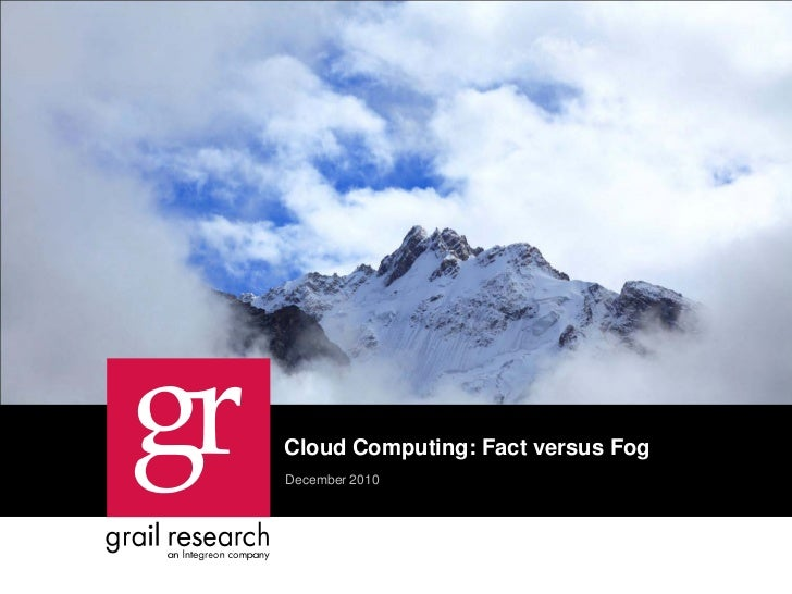 Cloud Computing: Fact versus FogDecember 2010