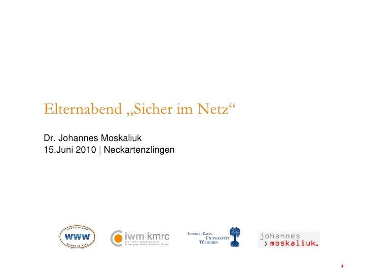 "Elternabend ""Sicher im Netz""  Dr. Johannes Moskaliuk 15.Juni 2010 | Neckartenzlingen"