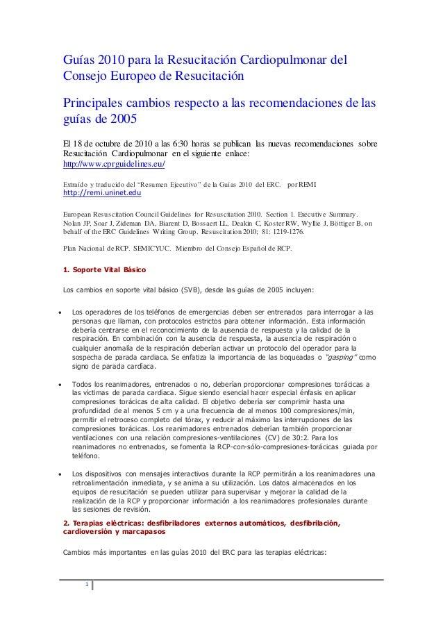 1 Guías 2010 para la Resucitación Cardiopulmonar del Consejo Europeo de Resucitación Principales cambios respecto a las re...