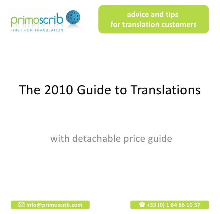 advice and tips                         for translation customers     The 2010 Guide to Translations             with deta...