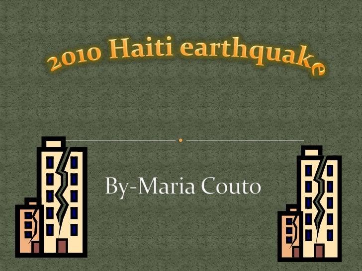 2010 Haiti earthquake<br />By-Maria Couto<br />