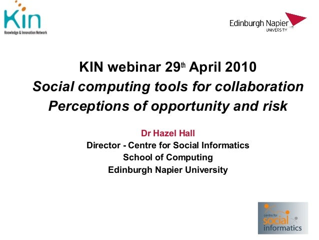KIN webinar 29th April 2010Social computing tools for collaboration  Perceptions of opportunity and risk                  ...