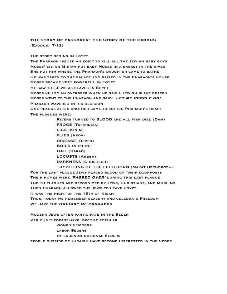 THE STORY OF PASSOVER: THE STORY OF THE EXODUS (Exodus; 7-12)  The story begins in Egypt The Pharaoh issued an edict to ki...
