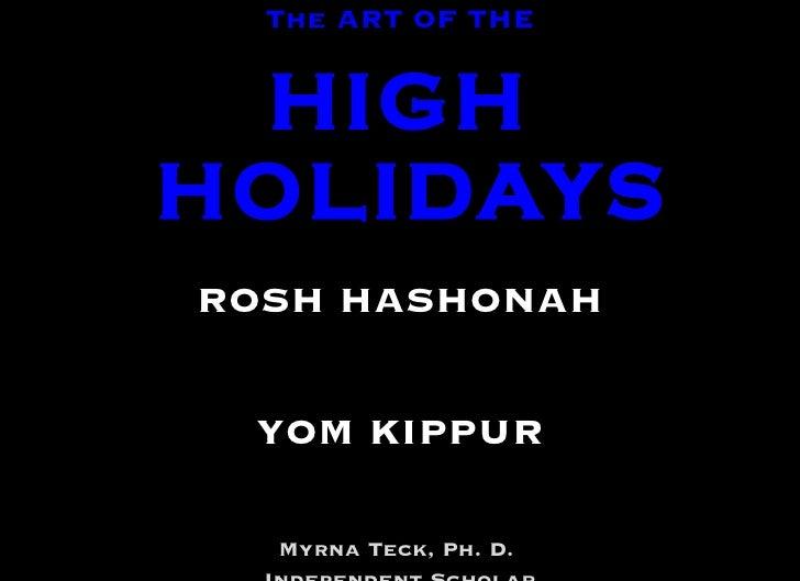 <ul><li>The ART OF THE  </li></ul><ul><li>HIGH HOLIDAYS </li></ul><ul><li>Elul 29/Tishri 1-10, 5771 </li></ul><ul><li>ROSH...