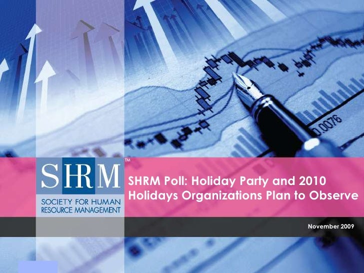 SHRM Poll: Holiday Party and 2010 Holidays Organizations Plan to Observe<br />November 2009<br />