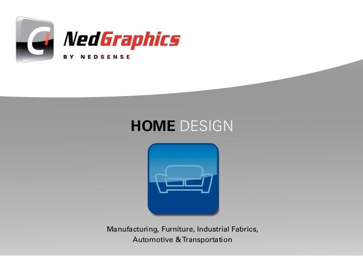 HOME DESIGNManufacturing, Furniture, Industrial Fabrics,      Automotive & Transportation